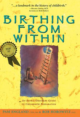 Birthing from Within By England, Pam/ Horowitz, Rob